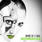 Monnalisa - Non ce l'hai