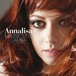 Annalisa - Mentre tutto Cambia