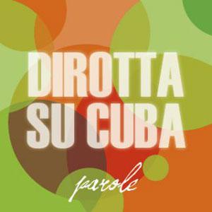 dirotta_su_cuba_parole