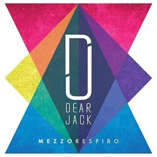 dear jack - mezzo respiro
